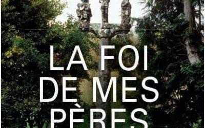 Pierre-Yves Le Priol, La foi de mes pères