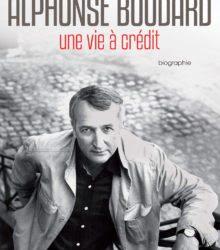 Alphonse Boudard, nouvelle biographie par Dominique Chabrol